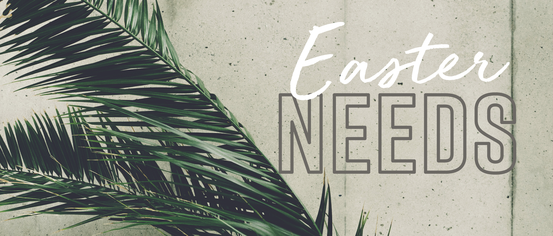 Easter Needs